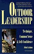 Outdoor Leadership Technique Common Sense & Self Confidence