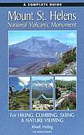 Complete Guide to Mount St Helens National Volcanic Monument For Hiking Climbing Skiing
