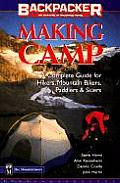 Making Camp: A Complete Guide for Hikers, Mountain Bikers, Paddlers & Skiers