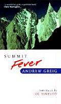 Summit Fever An Armchair Climbers InitiAtion to Glencoe Mortal Terror & The Himalayan Matterhorn