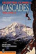 Selected Climbs in the Cascades Volume 2 1ST Edition