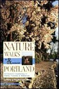 Nature Walks in & Around Portland 2nd Edition
