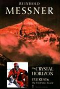 Crystal Horizon Everest The First Solo Ascent