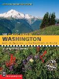 100 Classic Hikes in Washington 1ST Edition