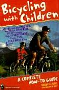 Bicycling with Children A Complete How To Guide
