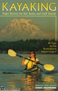 Kayaking 2ND Edition Puget Sound the San Juans &