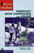 Vermont, New Hampshire and Maine (Best Hikes with Children)