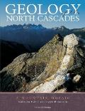 Geology of the North Cascades : a Mountain Mosaic (99 Edition)