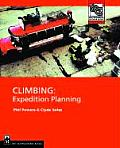 Climbing: Expedition Planning (Mountaineers Outdoor Expert Series) Cover