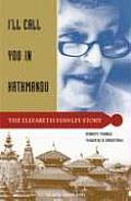 Ill Call You in Kathmandu The Elizabeth Hawley Story
