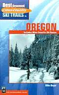 Best Groomed Cross Country Ski Trails in Oregon Includes Other Favorite Ski Routes