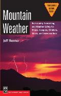 Mountain Weather: Backcountry Forecasting and Weather Safety for Hikers, Campers, Climbers, Skiers, and Snowboarders (Mountaineers Outdoor Basics) Cover