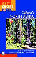 Best Short Hikes in California's North Sierra (Best Short Hikes) Cover