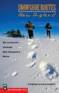 Snowshoe Routes: New England: Massachusetts, Vermont, New Hampshire, Maine