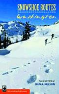 Snowshoe Routes 2ND Edition Washington