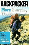 More Everyday Wisdom Trail Tested Advice from the Experts