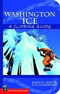 Washington Ice: A Climbing Guide (Climbing Guide)
