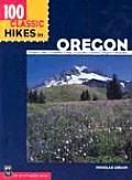 100 Classic Hikes in Oregon Oregon Coast Columbia Gorge Cascades Eastern Oregon Wallowas