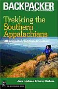 Trekking the Southern Appalachians The Carolinas Tennessee Georgia