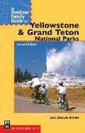 An Outdoor Family Guide to Yellowstone &amp; Grand Teton National Parks (Outdoor Family Guide) Cover