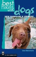 Best Hikes with Dogs: New Hampshire and Vermont (Best Hikes with Dogs)