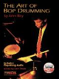 The Art of Bop Drumming: Book & CD [With CD]