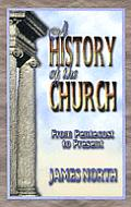 History of the Church From Pentecost To Present (83 Edition)
