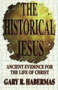 Historical Jesus Ancient Evidence for the Life of Christ