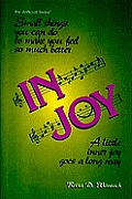 In Joy: A Little Inner Joy Goes a Long Way: Small Things You Can Do to Make You Feel So Much Better