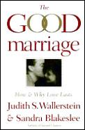 Good Marriage How & Why Love Lasts