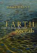 Earth Recitals Essays on Image & Vision