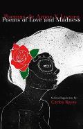 Poemas de Amor y Locura/Poems Of Love And Madness: Traducciones Escogidas/Selected Translations