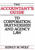The Accountant's Guide to Corporation, Partnership, and Agency Law