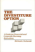 The Divestiture Option: A Guide for Financial and Corporate Planning Executives