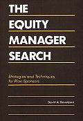The Equity Manager Search: Strategies and Techniques for Plan Sponsors