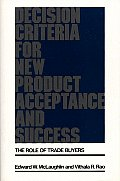 Decision Criteria for New Product Acceptance and Success: The Role of Trade Buyers