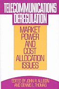 Telecommunications Deregulation: Market Power and Cost Allocation Issues