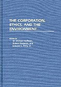 The Corporation, Ethics, and the Environment