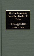The Re-Emerging Securities Market in China