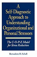 A Self-Diagnostic Approach to Understanding Organizational and Personal Stressors: The C-O-P-E Model for Stress Reduction