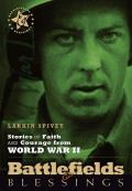 Stories of Faith & Courage from World War II (Battlefields & Blessings)