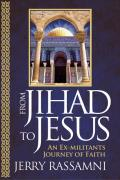 From Jihad to Jesus An Ex Militants Journey of Faith