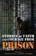 Stories of Faith & Courage from Prison