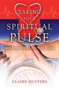 Taking Your Spiritual Pulse: Reach the Peak of Spiritual Fitness