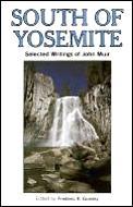 South Of Yosemite Selected Writings Of