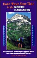 Dont Waste Your Time In The North Cascades