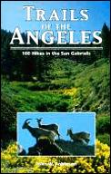 Trails Of The Angeles 100 Hikes In The
