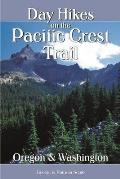 Day Hikes on the Pacific Crest Trail: Oregon-Washington