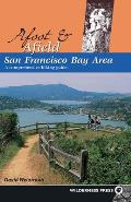 Afoot and Afield San Francisco Bay Area: A Comprehensive Hiking Guide (Afoot and Afield)