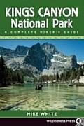 Kings Canyon National Park A Complete Hikers Guide